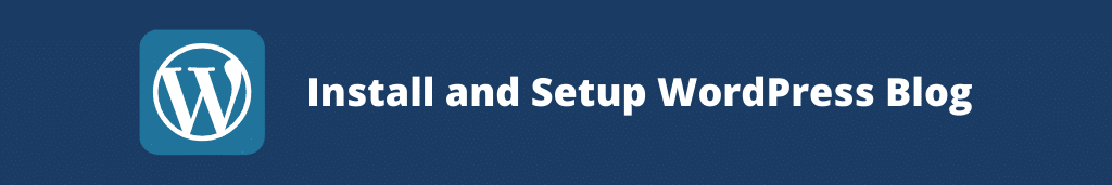 Install and Setup WordPress Blog How To Start A Blog From Scratch in 2021 [5 Simple Steps]