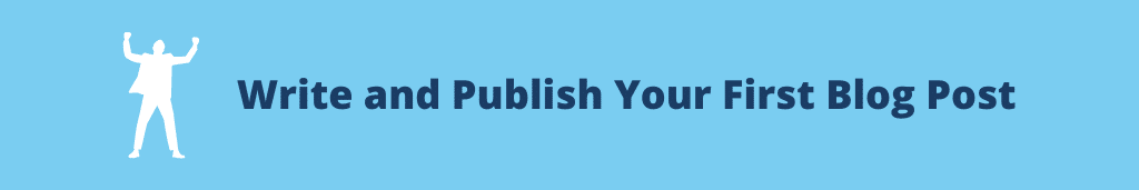 Write and Publish Your First Blog Post How To Start A Blog From Scratch in 2021 [5 Simple Steps]
