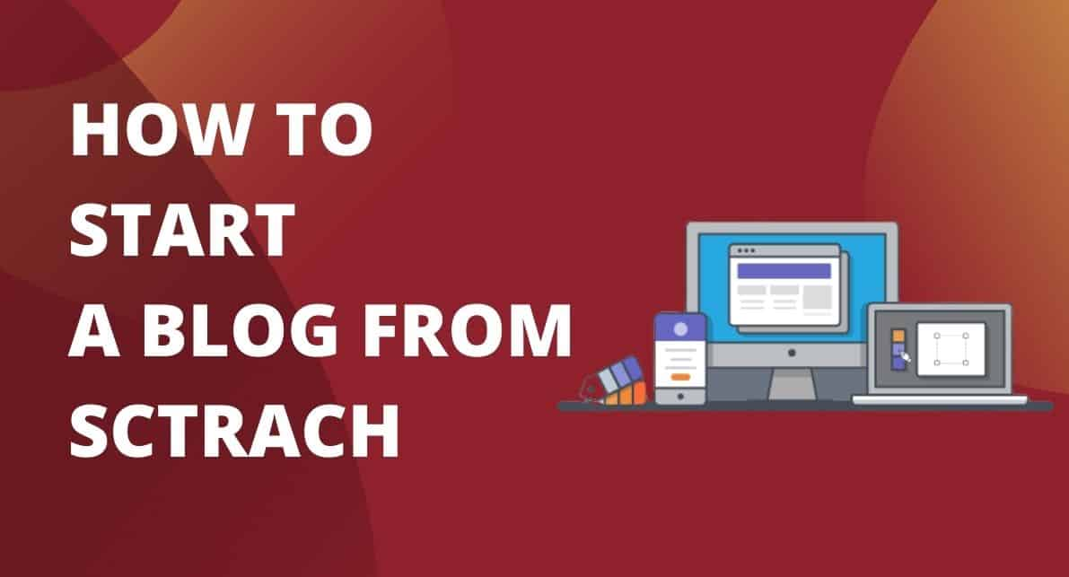 How to start a blog from Sctrach in 2021